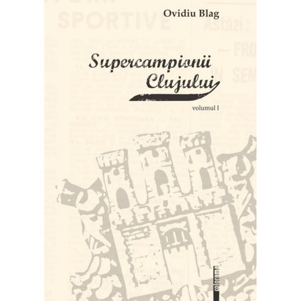 Supercampionii Clujului vol. I & II