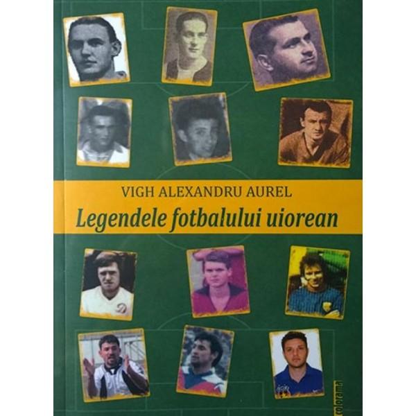 Legendele fotbalului uiorean